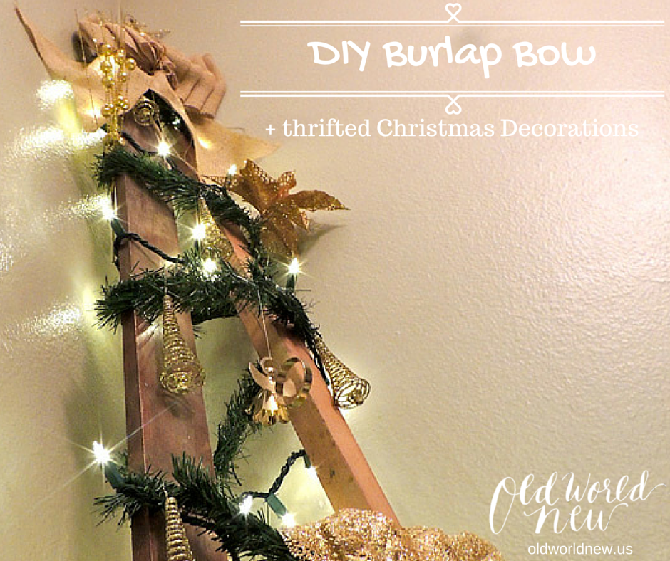 DIY Burlap Bow + Thrifted Christmas Decorations