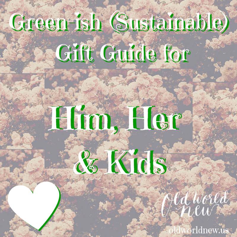 Green-ish (Sustainable) Gift Guide for