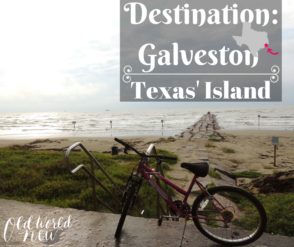 Destination: Galveston – Texas' Island