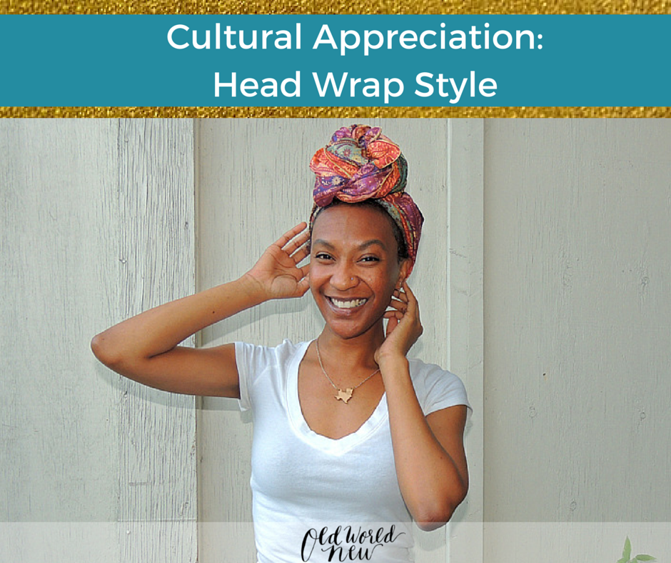 Cultural Appreciation Head Wrap Fashion Style Old World New