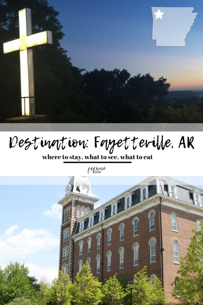 Travel Destination Fayetteville, Arkansas - what to see, where to stay, where to eat - via Old World New