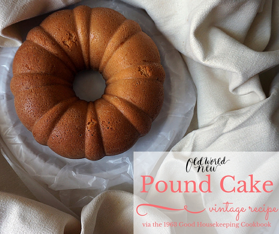 Vintage Pound Cake via Old World New