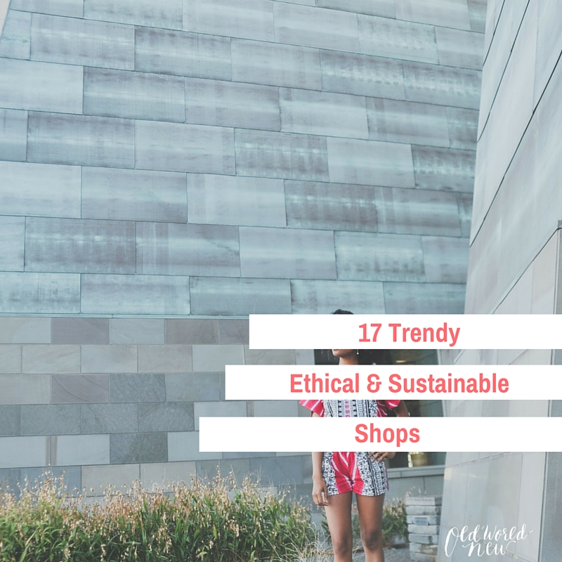 17 ethical & sustainable shops - a Guide via Old World New