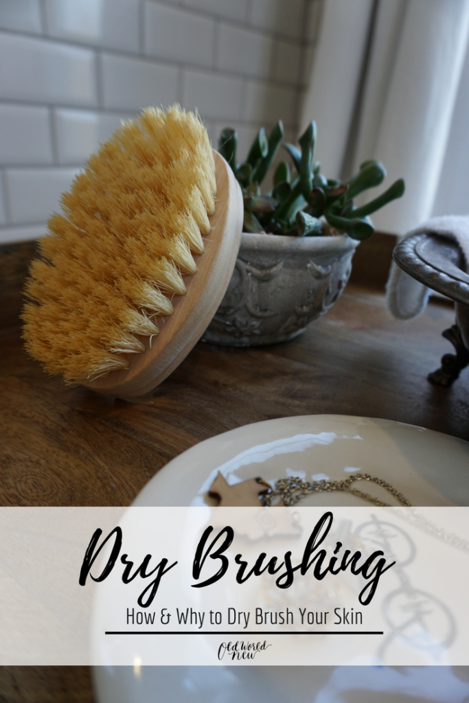 dry brush your skin for natural healthy benefits - via Old World New