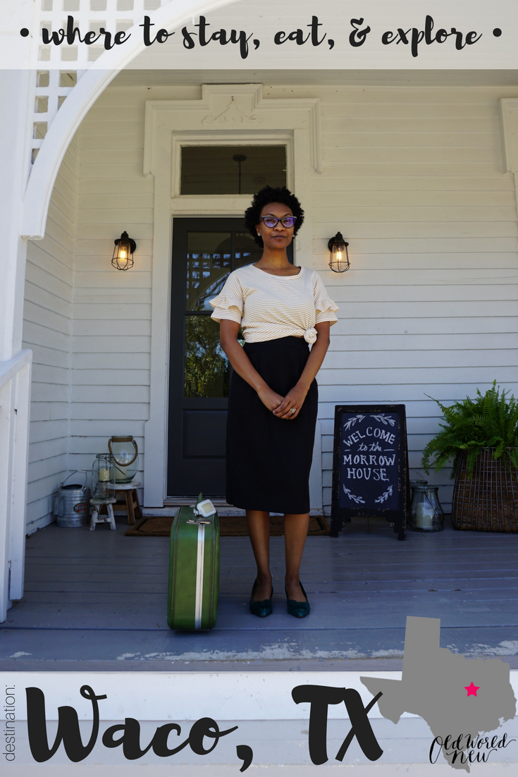 When you visit Waco, TX, this is what you have to do! Make sure you eat here, sleep there, and explore these amazing sights. - Addie / Old World New