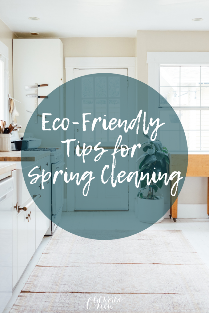 Evaluate HOW you clean & keep it green with these eco-friendly spring cleaning tips