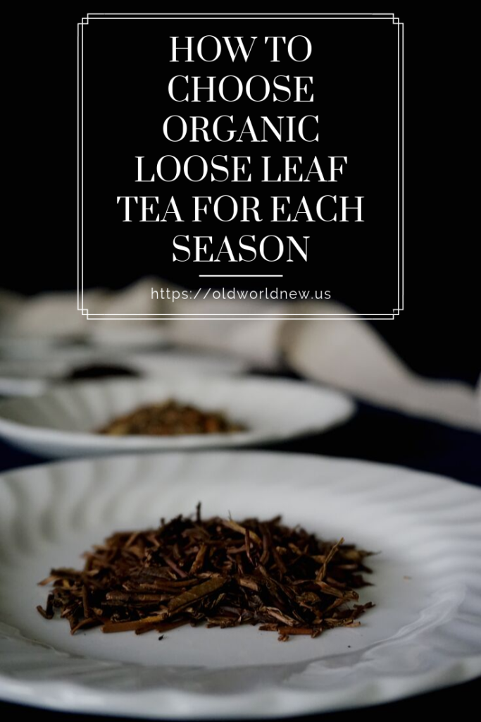 choose a loose leaf tea for each season