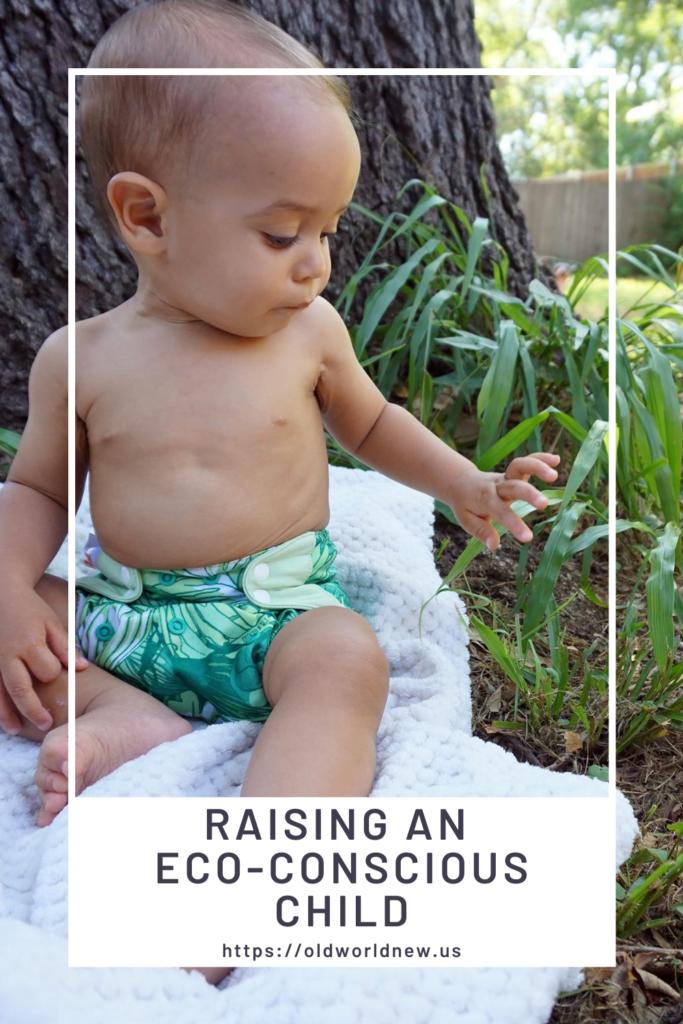 How I'm Raising an Eco-Conscious Child
